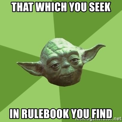 Advice Yoda Gives - That which you seek In rulebook you find