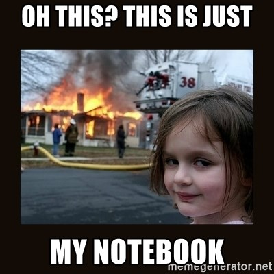 burning house girl - oh this? this is just my notebook