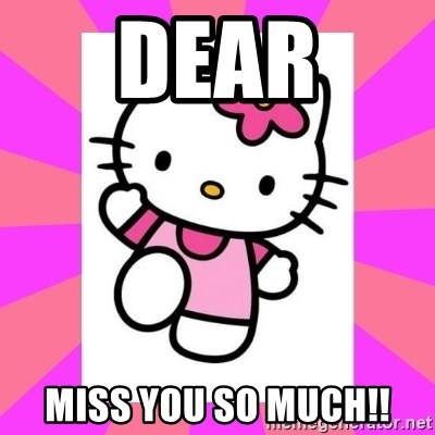 Hello Kitty - Dear Miss you so much!!