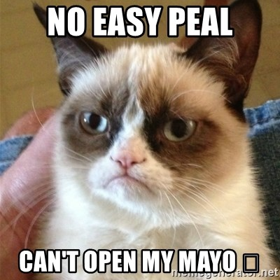 Grumpy Cat  - No easy peal Can't open my Mayo 😩