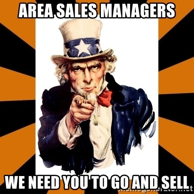 Uncle sam wants you! - Area Sales Managers We need you to go and sell