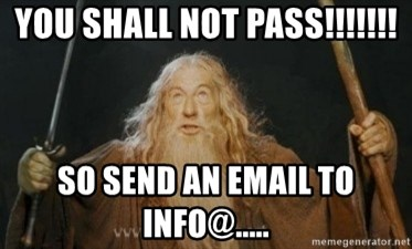 Gandalf1 - you shall not pass!!!!!!! so send an email to info@.....