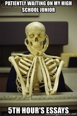 Skeleton waiting - Patiently waiting on my High School Junior 5th hour's essays