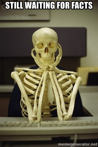 Skeleton waiting - still waiting for facts