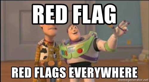 X, X Everywhere  - Red flag Red flags everywhere