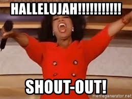 giving oprah - Hallelujah!!!!!!!!!!! SHOUT-OUT!