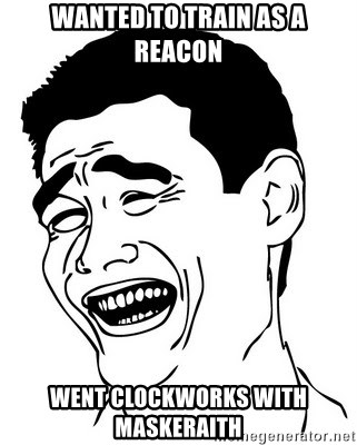 Yao Ming - Wanted to train as a reacon Went clockworks with maskeraith