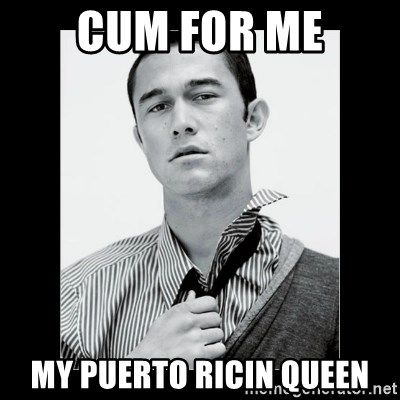 Hey Girl (Joseph Gordon-Levitt) - Cum for me My puerto ricin queen