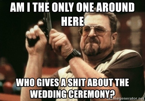 Walter Sobchak with gun - Am I the only one around here  who gives a shit about the wedding ceremony?