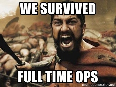 300 - We survived  Full Time Ops