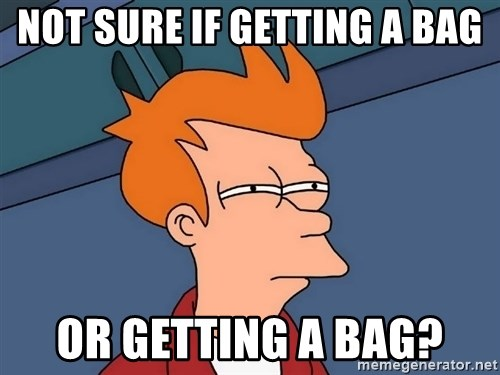 Futurama Fry - not sure if getting a bag or getting a bag?