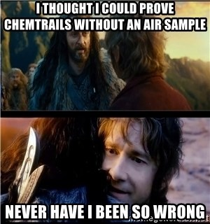 Bilbo and Thorin - I thought I could prove chemtrails without an air sample Never have I been so wrong