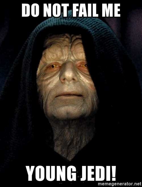 Star Wars Emperor - Do Not Fail Me Young Jedi!
