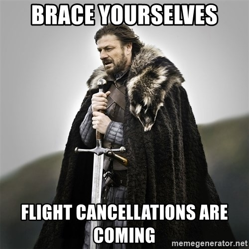 Game of Thrones - Brace Yourselves Flight cancellations are coming