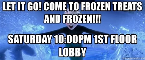Let It Go Come To Frozen Treats And Frozen Saturday 1000pm 1st