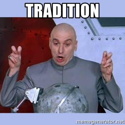 Dr Evil meme - Tradition