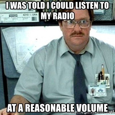 I was told I could listen to my Radio at a reasonable ...
