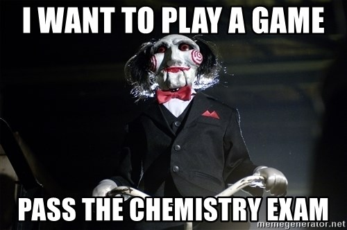 i want to play a game pass the chemistry exam jigsaw meme i want to play a game pass the chemistry exam jigsaw
