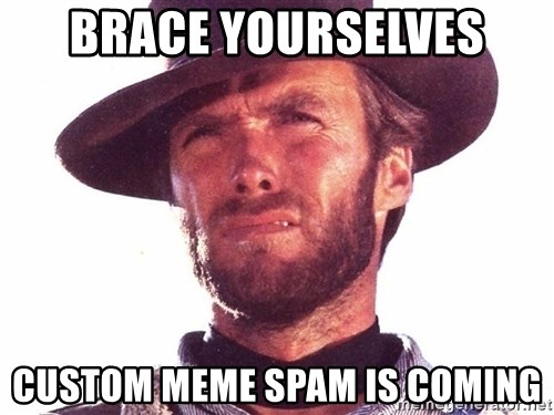 brace-yourselves-custom-meme-spam-is-com