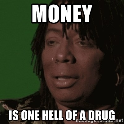 Rick James - Money Is one hell of a drug