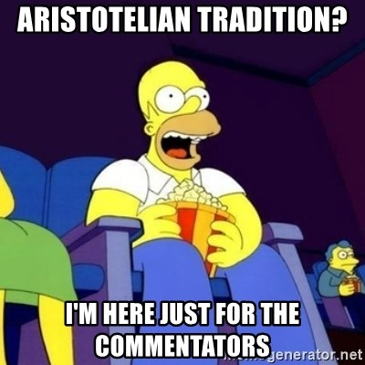 Homer Simpson Popcorn - Aristotelian tradition? i'm here just for the commentators