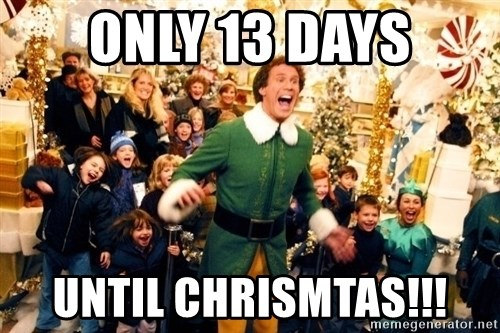 Image result for 13 days until christmas memes