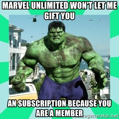 MARVEL UNLIMITED WON'T LET ME GIFT YOU AN SUBSCRIPTION BECAUSE YOU ...
