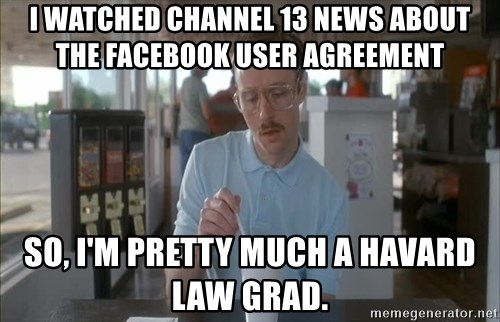 I Watched Channel 13 News About The Facebook User Agreement So Im
