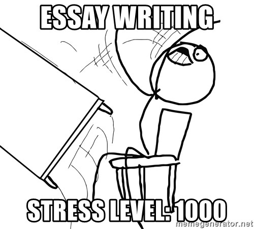 essay stress stress essay a level psychology marked by teachers  essay writing stress level desk flip rage guy meme generator desk flip rage guy essay writing