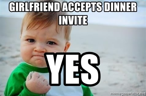 girlfriend accepts dinner invite yes girlfriend accepts dinner invite yes fist pump baby meme generator