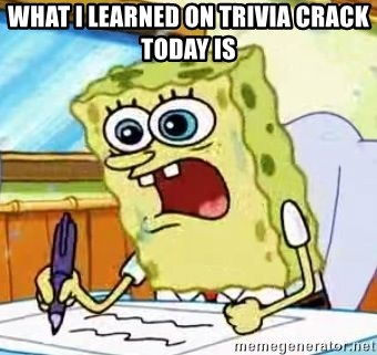 Spongebob What I Learned In Boating School Is - What I learned on Trivia Crack Today is