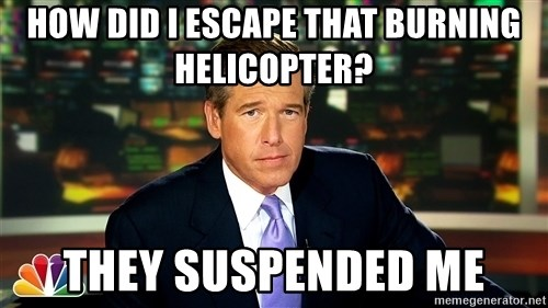 Brian WIlliams NBC News - how did i escape that burning helicopter? they suspended me