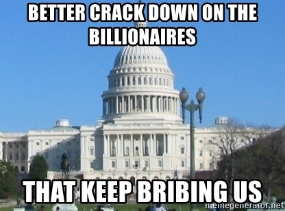 Government Shutdown White House - better crack down on the billionaires that keep bribing us