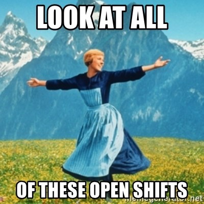 look at all of these open shifts sound of music lady meme generator