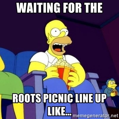 Homer Simpson Popcorn - WAITING FOR THE ROOTS PICNIC LINE UP LIKE...