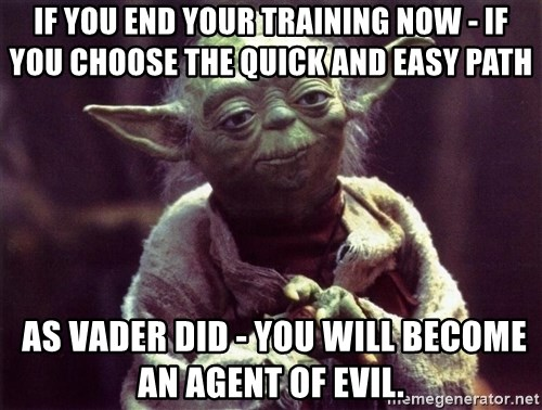 if-you-end-your-training-now-if-you-choo