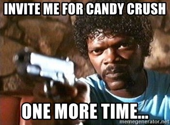 Pulp Fiction - INVITE ME FOR CANDY CRUSH ONE MORE TIME...