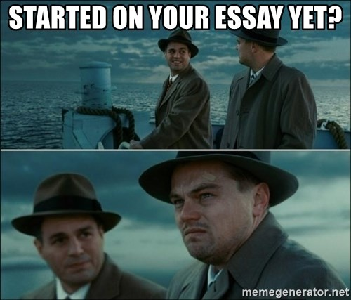started on your essay yet di caprio shutter island meme generator di caprio shutter island started on your essay yet