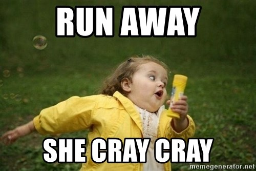run-away-she-cray-cray.jpg