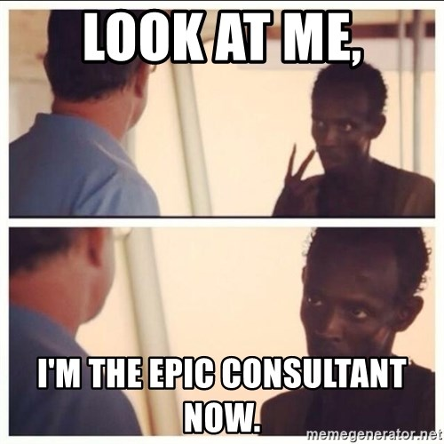 look at me im the epic consultant now im the captain now k - Epic Consultant