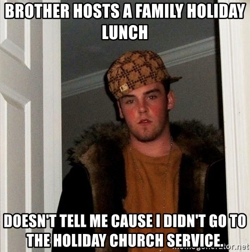 Brother Hosts A Family Holiday Lunch Doesnt Tell Me Cause I Didnt Go To The Church Service