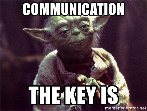 Yoda - communication  the key is