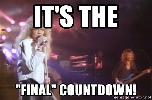 its the final countdown it's the \