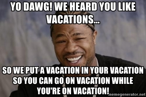 You re on vacation meme best place in the world for for Where can i go on vacation