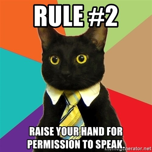 Raise Your Hand For Permission To Speak