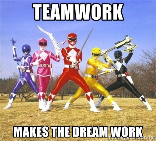 Power Ranger meme - Teamwork makes the dream work