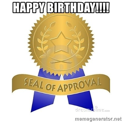 official seal of approval - happy birthday!!!!