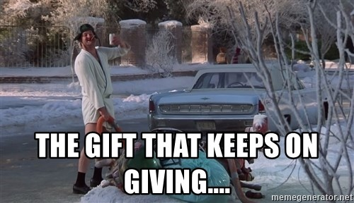 The gift that keeps on giving.... - Cousin Eddie Lampoons ...