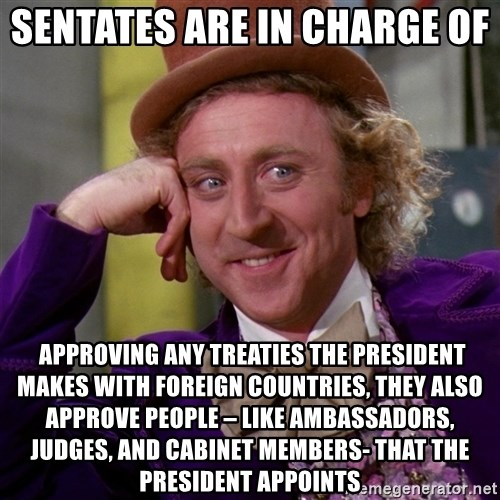 sentates are in charge of approving any treaties the president ...