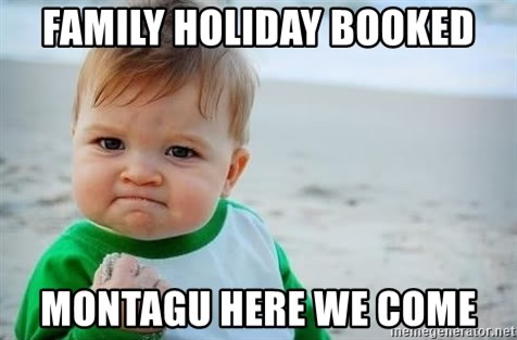 FAMILY HOLIDAY BOOKED MONTAGU HERE WE COME